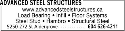 Advanced Steel Structures (604-626-4211) - Annonce illustrée - www.advancedsteelstructures.ca Load Bearing   Infill   Floor Systems Steel Stud   Hambro   Structural Steel  www.advancedsteelstructures.ca Load Bearing   Infill   Floor Systems Steel Stud   Hambro   Structural Steel