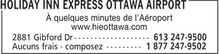 Holiday Inn Express Ottawa Airport (613-247-9500) - Annonce illustr&eacute;e - &Agrave; quelques minutes de l'A&eacute;roport www.hieottawa.com