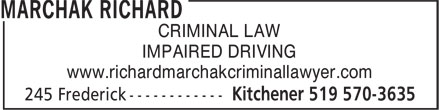 Marchak Richard (226-444-3910) - Display Ad - CRIMINAL LAW IMPAIRED DRIVING www.richardmarchakcriminallawyer.com