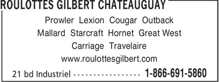 Roulottes Gilbert (1-866-691-5860) - Annonce illustrée - Prowler Lexion Cougar Outback Mallard Starcraft Hornet Great West Carriage Travelaire www.roulottesgilbert.com Prowler Lexion Cougar Outback Mallard Starcraft Hornet Great West Carriage Travelaire www.roulottesgilbert.com