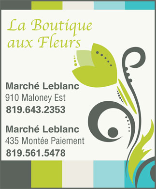 Boutique aux Fleurs(La) (819-643-2353) - Annonce illustr&eacute;e - March&eacute; Leblanc 910 Maloney Est March&eacute; Leblanc 435 Mont&eacute;e Paiement