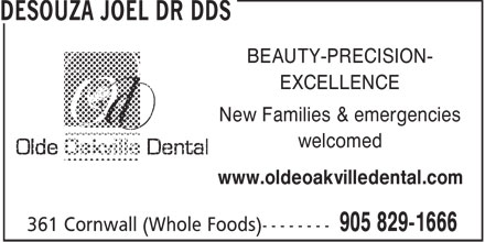DR Joel Desouza Joel (905-829-1666) - Annonce illustrée - BEAUTY-PRECISION- EXCELLENCE New Families & emergencies welcomed www.oldeoakvilledental.com