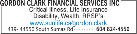 Gordon D Clark Financial Services Inc (604-824-4550) - Annonce illustrée - Critical Illness, Life Insurance Disability, Wealth, RRSP¿s www.sunlife.ca¿gordon.clark