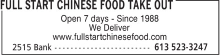 Full Start Chinese Food Take Out (613-523-3247) - Display Ad - Open 7 days - Since 1988 We Deliver www.fullstartchinesefood.com