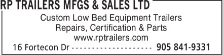 RP Trailers Mfgs & Sales Ltd (905-841-9331) - Annonce illustrée - Repairs, Certification & Parts www.rptrailers.com Custom Low Bed Equipment Trailers Repairs, Certification & Parts www.rptrailers.com Custom Low Bed Equipment Trailers