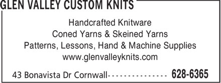 Glen Valley Custom Knits (902-628-6365) - Display Ad - Handcrafted Knitware Coned Yarns & Skeined Yarns Patterns, Lessons, Hand & Machine Supplies www.glenvalleyknits.com