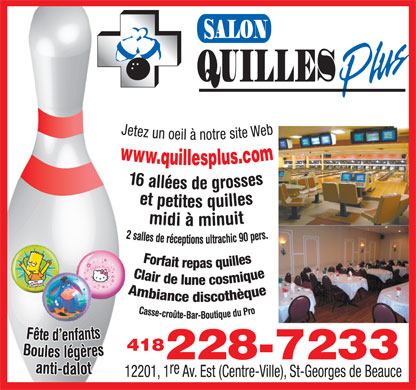 Salon Quilles Plus Inc (1-888-494-4548) - Display Ad - ALON QUILLES 418 228-7233 re 12201, 1 Av. Est (Centre-Ville), St-Georges de Beauce