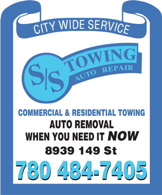 S/S Towing (780-484-7405) - Annonce illustrée - G N I W O R I A P E R T O T U A S S COMMERCIAL & RESIDENTIAL TOWING AUTO REMOVAL WHEN YOU NEED IT NOW 780 484-7405 780 484-7405