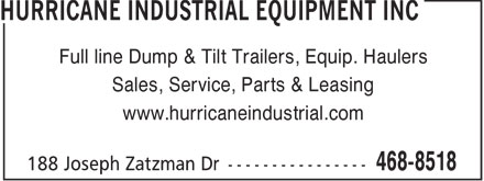 Hurricane Industrial Equipment Inc (902-468-8518) - Display Ad - Full line Dump & Tilt Trailers, Equip. Haulers Sales, Service, Parts & Leasing www.hurricaneindustrial.com