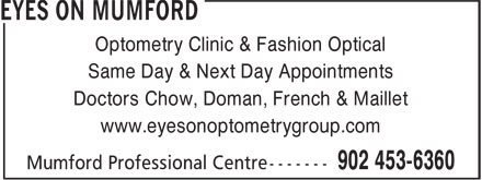Eyes On Mumford (902-453-6360) - Display Ad - Optometry Clinic & Fashion Optical Same Day & Next Day Appointments Doctors Chow, Doman, French & Maillet www.eyesonoptometrygroup.com