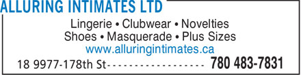 Alluring Intimates Ltd (780-483-7831) - Display Ad - Lingerie ¹ Clubwear ¹ Novelties Shoes ¹ Masquerade ¹ Plus Sizes www.alluringintimates.ca  Lingerie ¹ Clubwear ¹ Novelties Shoes ¹ Masquerade ¹ Plus Sizes www.alluringintimates.ca
