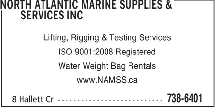 North Atlantic Marine Supplies & Services Inc (709-738-6401) - Display Ad - Lifting, Rigging & Testing Services ISO 9001:2008 Registered Water Weight Bag Rentals www.NAMSS.ca