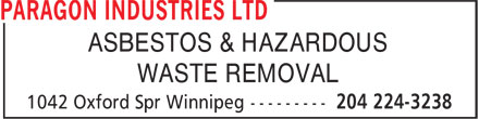 Paragon Industries Ltd (204-224-3238) - Annonce illustrée - ASBESTOS & HAZARDOUS WASTE REMOVAL  ASBESTOS & HAZARDOUS WASTE REMOVAL