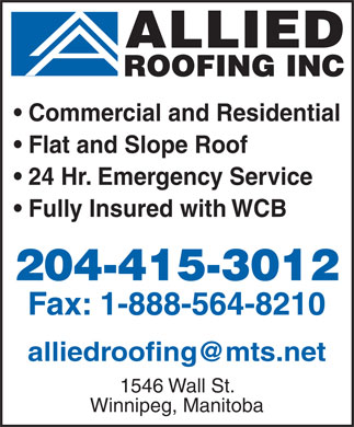 Allied Roofing (204-415-3012) - Annonce illustrée - Commercial and Residential Flat and Slope Roof 24 Hr. Emergency Service Fully Insured with WCB alliedroofing@mts.net 1546 Wall St. Winnipeg, Manitoba