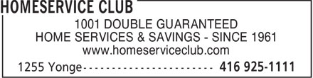 Homeservice Club (416-925-1111) - Display Ad - 1001 DOUBLE GUARANTEED HOME SERVICES & SAVINGS - SINCE 1961 www.homeserviceclub.com  1001 DOUBLE GUARANTEED HOME SERVICES & SAVINGS - SINCE 1961 www.homeserviceclub.com