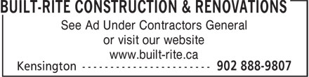 Built-Rite Construction & Renovations (902-888-9807) - Annonce illustrée - or visit our website www.built-rite.ca See Ad Under Contractors General