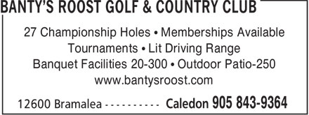 Banty's Roost Golf & Country Club (905-843-9364) - Display Ad - 27 Championship Holes   Memberships Available Tournaments   Lit Driving Range Banquet Facilities 20-300   Outdoor Patio-250 www.bantysroost.com  27 Championship Holes   Memberships Available Tournaments   Lit Driving Range Banquet Facilities 20-300   Outdoor Patio-250 www.bantysroost.com  27 Championship Holes   Memberships Available Tournaments   Lit Driving Range Banquet Facilities 20-300   Outdoor Patio-250 www.bantysroost.com