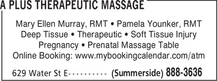 A Plus Therapeutic Massage (902-888-3636) - Annonce illustr&eacute;e - Mary Ellen Murray, RMT &bull; Pamela Younker, RMT Deep Tissue &bull; Therapeutic &bull; Soft Tissue Injury Pregnancy &bull; Prenatal Massage Table Online Booking: www.mybookingcalendar.com/atm