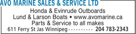 AVO Marine Sales & Service Ltd (204-783-2343) - Annonce illustrée - Honda & Evinrude Outboards Lund & Larson Boats • www.avomarine.ca Parts & Service to all makes