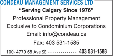 Condeau Management Services Ltd (403-531-1588) - Display Ad - Serving Calgary Since 1976 Professional Property Management Exclusive to Condominium Corporations Email: info@condeau.ca Fax: 403 531-1585
