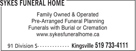 Sykes Funeral Home (519-733-4111) - Display Ad - Family Owned & Operated Pre-Arranged Funeral Planning Funerals with Burial or Cremation www.sykesfuneralhome.ca  Family Owned & Operated Pre-Arranged Funeral Planning Funerals with Burial or Cremation www.sykesfuneralhome.ca