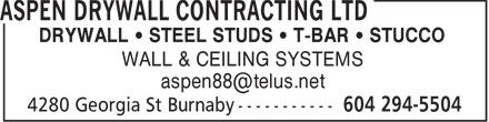 Aspen Drywall Contracting Ltd (604-294-5504) - Display Ad - DRYWALL   STEEL STUDS   T-BAR   STUCCO WALL & CEILING SYSTEMS aspen88@telus.net