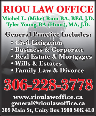 Michel Riou (306-228-3778) - Display Ad - Michel L. (Mike) Riou BA, BEd, J.D. Tyler Young BA (Hons), MA, J.D.