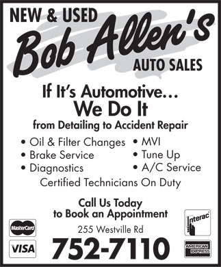 Bob Allen's Auto Sales (902-752-7110) - Display Ad - If It's Automotive We Do It from Detailing to Accident Repair MVI Oil & Filter Changes Tune Up Brake Service A/C Service Diagnostics Certified Technicians On Duty Call Us Today to Book an Appointment 255 Westville Rd 752-7110 If It's Automotive We Do It from Detailing to Accident Repair MVI Oil & Filter Changes Tune Up Brake Service A/C Service Diagnostics Certified Technicians On Duty Call Us Today to Book an Appointment 255 Westville Rd 752-7110