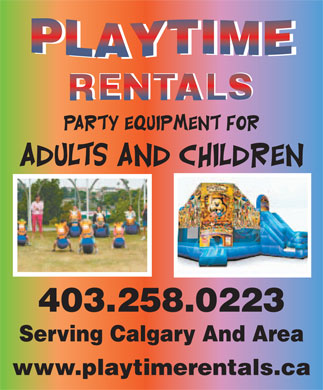 Playtime Rentals (403-258-0223) - Display Ad - RENTALS 403.258.0223 Serving Calgary And Area www.playtimerentals.ca  RENTALS 403.258.0223 Serving Calgary And Area www.playtimerentals.ca
