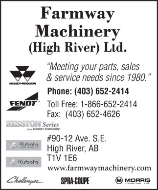Farmway Machinery (High River) Ltd (403-652-2414) - Annonce illustrée - Meeting your parts, sales & service needs since 1980. Phone: (403) 652-2414 Toll Free: 1-866-652-2414 Fax:  (403) 652-4626 #90-12 Ave. S.E. High River, AB T1V 1E6 www.farmwaymachinery.com Meeting your parts, sales & service needs since 1980. Phone: (403) 652-2414 Toll Free: 1-866-652-2414 Fax:  (403) 652-4626 #90-12 Ave. S.E. High River, AB T1V 1E6 www.farmwaymachinery.com