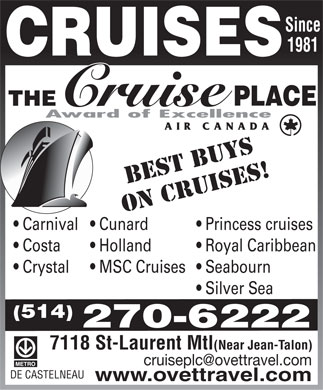 The Cruise Place (514-270-6222) - Annonce illustrée - Since 1981 BEST BUYS ON CRUISES! Carnival  Cunard  Princess cruises Costa  Holland  Royal Caribbean Crystal  MSC Cruises  Seabourn Silver Sea (514) 270-6222 7118 St-Laurent Mtl(Near Jean-Talon) cruiseplc@ovettravel.com DE CASTELNEAU www.ovettravel.com Since 1981 BEST BUYS ON CRUISES! Carnival  Cunard  Princess cruises Costa  Holland  Royal Caribbean Crystal  MSC Cruises  Seabourn Silver Sea (514) 270-6222 7118 St-Laurent Mtl(Near Jean-Talon) cruiseplc@ovettravel.com DE CASTELNEAU www.ovettravel.com  Since 1981 BEST BUYS ON CRUISES! Carnival  Cunard  Princess cruises Costa  Holland  Royal Caribbean Crystal  MSC Cruises  Seabourn Silver Sea (514) 270-6222 7118 St-Laurent Mtl(Near Jean-Talon) cruiseplc@ovettravel.com DE CASTELNEAU www.ovettravel.com  Since 1981 BEST BUYS ON CRUISES! Carnival  Cunard  Princess cruises Costa  Holland  Royal Caribbean Crystal  MSC Cruises  Seabourn Silver Sea (514) 270-6222 7118 St-Laurent Mtl(Near Jean-Talon) cruiseplc@ovettravel.com DE CASTELNEAU www.ovettravel.com  Since 1981 BEST BUYS ON CRUISES! Carnival  Cunard  Princess cruises Costa  Holland  Royal Caribbean Crystal  MSC Cruises  Seabourn Silver Sea (514) 270-6222 7118 St-Laurent Mtl(Near Jean-Talon) cruiseplc@ovettravel.com DE CASTELNEAU www.ovettravel.com  Since 1981 BEST BUYS ON CRUISES! Carnival  Cunard  Princess cruises Costa  Holland  Royal Caribbean Crystal  MSC Cruises  Seabourn Silver Sea (514) 270-6222 7118 St-Laurent Mtl(Near Jean-Talon) cruiseplc@ovettravel.com DE CASTELNEAU www.ovettravel.com  Since 1981 BEST BUYS ON CRUISES! Carnival  Cunard  Princess cruises Costa  Holland  Royal Caribbean Crystal  MSC Cruises  Seabourn Silver Sea (514) 270-6222 7118 St-Laurent Mtl(Near Jean-Talon) cruiseplc@ovettravel.com DE CASTELNEAU www.ovettravel.com  Since 1981 BEST BUYS ON CRUISES! Carnival  Cunard  Princess cruises Costa  Holland  Royal Caribbean Crystal  MSC Cruises  Seabourn Silver Sea (514) 270-6222 7118 St-Laurent Mtl(Near Jean-Talon) cruiseplc@ovettravel.com DE CASTELNEAU www.ovettravel.com  Since 1981 BEST BUYS ON CRUISES! Carnival  Cunard  Princess cruises Costa  Holland  Royal Caribbean Crystal  MSC Cruises  Seabourn Silver Sea (514) 270-6222 7118 St-Laurent Mtl(Near Jean-Talon) cruiseplc@ovettravel.com DE CASTELNEAU www.ovettravel.com  Since 1981 BEST BUYS ON CRUISES! Carnival  Cunard  Princess cruises Costa  Holland  Royal Caribbean Crystal  MSC Cruises  Seabourn Silver Sea (514) 270-6222 7118 St-Laurent Mtl(Near Jean-Talon) cruiseplc@ovettravel.com DE CASTELNEAU www.ovettravel.com Since 1981 BEST BUYS ON CRUISES! Carnival  Cunard  Princess cruises Costa  Holland  Royal Caribbean Crystal  MSC Cruises  Seabourn Silver Sea (514) 270-6222 7118 St-Laurent Mtl(Near Jean-Talon) cruiseplc@ovettravel.com DE CASTELNEAU www.ovettravel.com  Since 1981 BEST BUYS ON CRUISES! Carnival  Cunard  Princess cruises Costa  Holland  Royal Caribbean Crystal  MSC Cruises  Seabourn Silver Sea (514) 270-6222 7118 St-Laurent Mtl(Near Jean-Talon) cruiseplc@ovettravel.com DE CASTELNEAU www.ovettravel.com  Since 1981 BEST BUYS ON CRUISES! Carnival  Cunard  Princess cruises Costa  Holland  Royal Caribbean Crystal  MSC Cruises  Seabourn Silver Sea (514) 270-6222 7118 St-Laurent Mtl(Near Jean-Talon) cruiseplc@ovettravel.com DE CASTELNEAU www.ovettravel.com  Since 1981 BEST BUYS ON CRUISES! Carnival  Cunard  Princess cruises Costa  Holland  Royal Caribbean Crystal  MSC Cruises  Seabourn Silver Sea (514) 270-6222 7118 St-Laurent Mtl(Near Jean-Talon) cruiseplc@ovettravel.com DE CASTELNEAU www.ovettravel.com  Since 1981 BEST BUYS ON CRUISES! Carnival  Cunard  Princess cruises Costa  Holland  Royal Caribbean Crystal  MSC Cruises  Seabourn Silver Sea (514) 270-6222 7118 St-Laurent Mtl(Near Jean-Talon) cruiseplc@ovettravel.com DE CASTELNEAU www.ovettravel.com  Since 1981 BEST BUYS ON CRUISES! Carnival  Cunard  Princess cruises Costa  Holland  Royal Caribbean Crystal  MSC Cruises  Seabourn Silver Sea (514) 270-6222 7118 St-Laurent Mtl(Near Jean-Talon) cruiseplc@ovettravel.com DE CASTELNEAU www.ovettravel.com  Since 1981 BEST BUYS ON CRUISES! Carnival  Cunard  Princess cruises Costa  Holland  Royal Caribbean Crystal  MSC Cruises  Seabourn Silver Sea (514) 270-6222 7118 St-Laurent Mtl(Near Jean-Talon) cruiseplc@ovettravel.com DE CASTELNEAU www.ovettravel.com  Since 1981 BEST BUYS ON CRUISES! Carnival  Cunard  Princess cruises Costa  Holland  Royal Caribbean Crystal  MSC Cruises  Seabourn Silver Sea (514) 270-6222 7118 St-Laurent Mtl(Near Jean-Talon) cruiseplc@ovettravel.com DE CASTELNEAU www.ovettravel.com