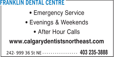 Franklin Dental Centre (403-235-3888) - Display Ad - Emergency Service Evenings &amp; Weekends After Hour Calls www.calgarydentistsnortheast.com