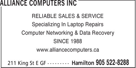 Alliance Computers Inc (905-522-8288) - Annonce illustrée - Specializing In Laptop Repairs Computer Networking & Data Recovery SINCE 1988 www.alliancecomputers.ca RELIABLE SALES & SERVICE