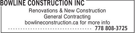 Bowline Construction Inc (778-808-3725) - Annonce illustrée - Renovations & New Construction General Contracting bowlineconstruction.ca for more info  Renovations & New Construction General Contracting bowlineconstruction.ca for more info