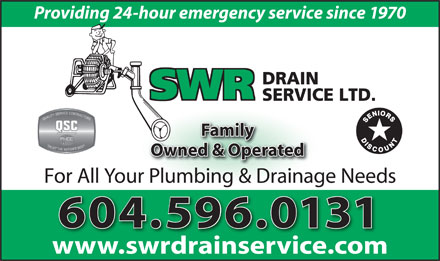 SWR Drain Service Ltd (604-596-0131) - Annonce illustrée - Providing 24-hour emergency service since 1970 Family Owned & Operated For All Your Plumbing & Drainage Needs 604.596.0131 www.swrdrainservice.comwwwswrdrainservicecom