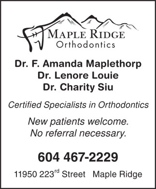 Maple Ridge Orthodontics (604-467-2229) - Annonce illustr&eacute;e