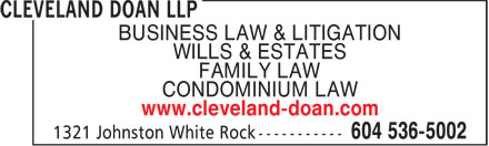 Cleveland Doan LLP (604-536-5002) - Annonce illustrée - BUSINESS LAW & LITIGATION WILLS & ESTATES FAMILY LAW CONDOMINIUM LAW www.cleveland-doan.com