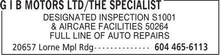 G I B Motors Ltd (604-465-6113) - Annonce illustrée - DESIGNATED INSPECTION S1001 & AIRCARE FACILITIES 50264 FULL LINE OF AUTO REPAIRS  DESIGNATED INSPECTION S1001 & AIRCARE FACILITIES 50264 FULL LINE OF AUTO REPAIRS