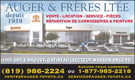Auger Toyota (819-986-2224) - Annonce illustr&eacute;e - AUGER &amp; FR&Egrave;RES LT&Eacute;E depuis VENTE - LOCATION - SERVICE - PI&Egrave;CES R&Eacute;PARATION DE CARROSSERIES &amp; PEINTURE 1959 1205 ODILE-DAOUST, GATINEAU (SECTEUR MASSON-ANGERS) Aucuns frais composez: ou 1-877-985-2218 (819) 986-2224 ventes@auger.toyota.ca services@auger.toyota.ca