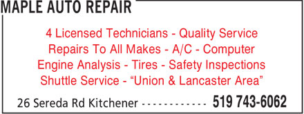 Maple Auto Repair (519-743-6062) - Annonce illustrée - 4 Licensed Technicians - Quality Service Repairs To All Makes - A/C - Computer Engine Analysis - Tires - Safety Inspections Shuttle Service -  Union & Lancaster Area