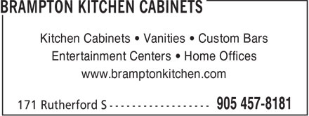 Brampton Kitchen Cabinets (905-457-8181) - Display Ad - Kitchen Cabinets   Vanities   Custom Bars Entertainment Centers   Home Offices www.bramptonkitchen.com