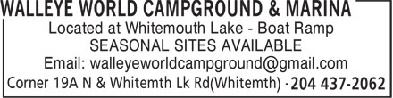 Walleye World Campground & Marina (204-437-2062) - Annonce illustrée - Located at Whitemouth Lake - Boat Ramp SEASONAL SITES AVAILABLE Email: walleyeworldcampground@gmail.com