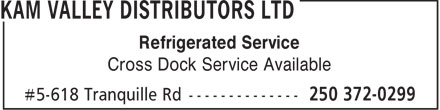Kam Valley Distributors Ltd (250-372-0299) - Annonce illustrée - Refrigerated Service Cross Dock Service Available  Refrigerated Service Cross Dock Service Available