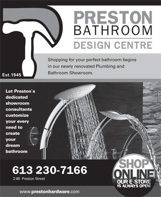 Preston Hardware (613-230-7166) - Annonce illustrée - Shopping for your perfect bathroom begins in our newly renovated Plumbing and Bathroom Showroom. Est.1945 Let Preston`s dedicated showroom consultants customize your every need to create your dream bathroom www.prestonhardware.com  Shopping for your perfect bathroom begins in our newly renovated Plumbing and Bathroom Showroom. Est.1945 Let Preston`s dedicated showroom consultants customize your every need to create your dream bathroom www.prestonhardware.com  Shopping for your perfect bathroom begins in our newly renovated Plumbing and Bathroom Showroom. Est.1945 Let Preston`s dedicated showroom consultants customize your every need to create your dream bathroom www.prestonhardware.com  Shopping for your perfect bathroom begins in our newly renovated Plumbing and Bathroom Showroom. Est.1945 Let Preston`s dedicated showroom consultants customize your every need to create your dream bathroom www.prestonhardware.com  Shopping for your perfect bathroom begins in our newly renovated Plumbing and Bathroom Showroom. Est.1945 Let Preston`s dedicated showroom consultants customize your every need to create your dream bathroom www.prestonhardware.com  Shopping for your perfect bathroom begins in our newly renovated Plumbing and Bathroom Showroom. Est.1945 Let Preston`s dedicated showroom consultants customize your every need to create your dream bathroom www.prestonhardware.com  Shopping for your perfect bathroom begins in our newly renovated Plumbing and Bathroom Showroom. Est.1945 Let Preston`s dedicated showroom consultants customize your every need to create your dream bathroom www.prestonhardware.com  Shopping for your perfect bathroom begins in our newly renovated Plumbing and Bathroom Showroom. Est.1945 Let Preston`s dedicated showroom consultants customize your every need to create your dream bathroom www.prestonhardware.com  Shopping for your perfect bathroom begins in our newly renovated Plumbing and Bathroom Showroom. Est.1945 Let Preston`s dedicated showroom consultants customize your every need to create your dream bathroom www.prestonhardware.com  Shopping for your perfect bathroom begins in our newly renovated Plumbing and Bathroom Showroom. Est.1945 Let Preston`s dedicated showroom consultants customize your every need to create your dream bathroom www.prestonhardware.com  Shopping for your perfect bathroom begins in our newly renovated Plumbing and Bathroom Showroom. Est.1945 Let Preston`s dedicated showroom consultants customize your every need to create your dream bathroom www.prestonhardware.com  Shopping for your perfect bathroom begins in our newly renovated Plumbing and Bathroom Showroom. Est.1945 Let Preston`s dedicated showroom consultants customize your every need to create your dream bathroom www.prestonhardware.com  Shopping for your perfect bathroom begins in our newly renovated Plumbing and Bathroom Showroom. Est.1945 Let Preston`s dedicated showroom consultants customize your every need to create your dream bathroom www.prestonhardware.com  Shopping for your perfect bathroom begins in our newly renovated Plumbing and Bathroom Showroom. Est.1945 Let Preston`s dedicated showroom consultants customize your every need to create your dream bathroom www.prestonhardware.com  Shopping for your perfect bathroom begins in our newly renovated Plumbing and Bathroom Showroom. Est.1945 Let Preston`s dedicated showroom consultants customize your every need to create your dream bathroom www.prestonhardware.com  Shopping for your perfect bathroom begins in our newly renovated Plumbing and Bathroom Showroom. Est.1945 Let Preston`s dedicated showroom consultants customize your every need to create your dream bathroom www.prestonhardware.com  Shopping for your perfect bathroom begins in our newly renovated Plumbing and Bathroom Showroom. Est.1945 Let Preston`s dedicated showroom consultants customize your every need to create your dream bathroom www.prestonhardware.com  Shopping for your perfect bathroom begins in our newly renovated Plumbing and Bathroom Showroom. Est.1945 Let Preston`s dedicated showroom consultants customize your every need to create your dream bathroom www.prestonhardware.com  Shopping for your perfect bathroom begins in our newly renovated Plumbing and Bathroom Showroom. Est.1945 Let Preston`s dedicated showroom consultants customize your every need to create your dream bathroom www.prestonhardware.com  Shopping for your perfect bathroom begins in our newly renovated Plumbing and Bathroom Showroom. Est.1945 Let Preston`s dedicated showroom consultants customize your every need to create your dream bathroom www.prestonhardware.com  Shopping for your perfect bathroom begins in our newly renovated Plumbing and Bathroom Showroom. Est.1945 Let Preston`s dedicated showroom consultants customize your every need to create your dream bathroom www.prestonhardware.com  Shopping for your perfect bathroom begins in our newly renovated Plumbing and Bathroom Showroom. Est.1945 Let Preston`s dedicated showroom consultants customize your every need to create your dream bathroom www.prestonhardware.com  Shopping for your perfect bathroom begins in our newly renovated Plumbing and Bathroom Showroom. Est.1945 Let Preston`s dedicated showroom consultants customize your every need to create your dream bathroom www.prestonhardware.com  Shopping for your perfect bathroom begins in our newly renovated Plumbing and Bathroom Showroom. Est.1945 Let Preston`s dedicated showroom consultants customize your every need to create your dream bathroom www.prestonhardware.com