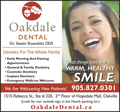 Oakdale Dental-The Office Of Dr Steven Rosenblat (289-813-0063) - Annonce illustrée - Denistry For The Whole Family Denistry For The Whole Family