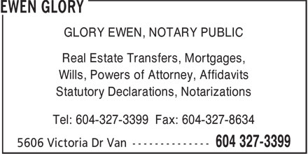 Ewen Glory (604-327-3399) - Annonce illustrée======= - EWEN GLORY - MORTGAGES NOTARY - REAL ESTATE TRANSFERS NOTARY - AFFIDAVITS NOTARY - POWERS OF ATTORNEY NOTARY - STATUTORY DECLARATIONS NOTARY - WILLS NOTARY