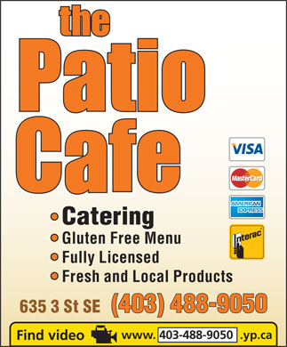 The Patio Cafe (403-488-9050) - Annonce illustrée - 635 3 St SE www. 403-488-9050  .yp.ca Catering Gluten Free Menu Fully Licensed Fresh and Local Products (403) 488-9050