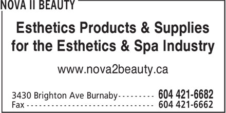 Nova II Beauty Ltd (604-421-6682) - Annonce illustrée======= - Esthetics Products & Supplies - for the Esthetics & Spa Industry - www.nova2beauty.ca