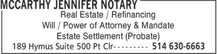 Jennifer Mccarthy Notary (514-630-6663) - Display Ad - MCCARTHY JENNIFER NOTARY - MANDATE - ESTATE SETTLEMENT - NOTARY - PROBATE - REAL ESTATE - WILL - REFINANCING