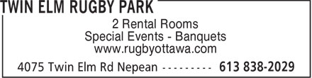 Twin Elm Rugby Park (613-838-2029) - Annonce illustrée - 2 Rental Rooms Special Events - Banquets www.rugbyottawa.com